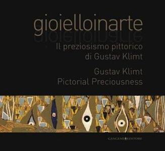 Gioielloinarte. Il preziosismo pittorico di Gustav Klimt. Catalogo della mostra (Roma, 24 maggio-6 giugno 2013) - copertina