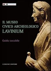 Il museo civico archeologico Lavinium. Guida breve in formato tascabile