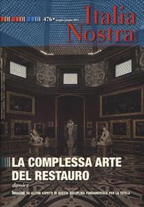 Italia nostra (2013). Vol. 476: La complessa arte del restauro.