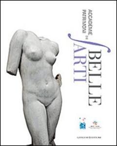 Accademie patrimoni di Belle Arti. Ediz. illustrata - copertina
