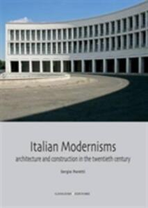 Italian modernisms. Architecture and construction in the twentieth century. Ediz. illustrata