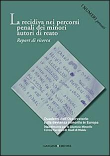 Listadelpopolo.it La recidiva nei percorsi penali dei minori. Report di ricerca. I numeri pensati Image
