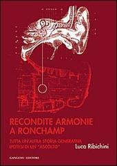 Recondite armonie a Ronchamp. Tutta un'altra storia generativa. Ipotesi di un «ascolto»