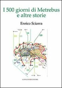 I 500 giorni di Metrebus e altre storie - Enrico Sciarra - copertina