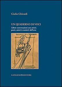 Un quaderno di voci. Libere conversazioni con artisti, poeti, amici (e nemici) dell'arte - Giulio Ghirardi - copertina