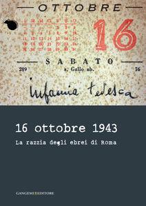 Libro 16 ottobre 1943. La razzia degli ebrei di Roma