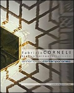 Libro Fabrizio Corneli. Tra l'infinito e lo starnuto. Catalogo della mostra (Annamarra, 15 gennaio-12 marzo 2014). Ediz. illustrata