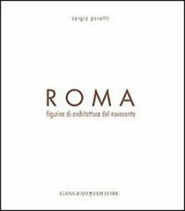 Roma. Figurine di architettura del Novecento - Sergio Poretti - copertina