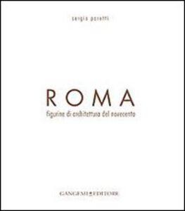 Libro Roma. Figurine di architettura del Novecento Sergio Poretti