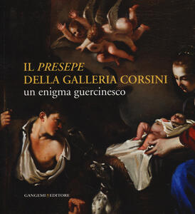 Il «Presepe» della Galleria Corsini. Un enigma guercinesco - copertina