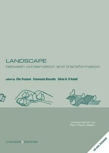 Foto Cover di Landscape. Between conservation and transformation, Libro di  edito da Gangemi