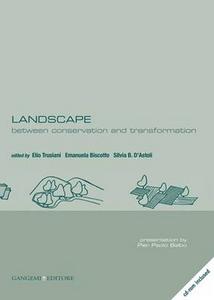 Libro Landscape. Between conservation and transformation. Ediz. italiana e inglese