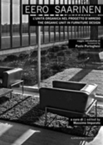 Libro Eero Saarinen. L'unità organica nel progetto d'arredo-The organic unit in furniture design