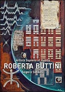 Segni e simboli. Artista sapiens et habilis - Roberta Buttini - copertina