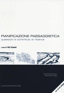 Pianificazione paesaggistica. Questioni e contributi di ricerca. Con CD-ROM - copertina