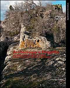 Foto Cover di Archeologia e progetto. Paesaggi antichi lungo la via Clodia, Libro di Luigi Franciosini, edito da Gangemi