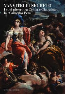 Vanvitelli segreto. I suoi pittori tra Conca e Giaquinto, la «Cathedra Petri». Catalogo della mostra (Caserta, 5 marzo-31 ottobre 2014) - copertina