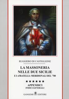 La massoneria nelle due Sicilie e i «fratelli» meridionali del 700. Appendici. Indici generali. Vol. 6: Indici gnerali..pdf