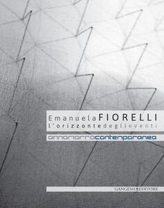Emanuela Fiorelli. L'orizzonte degli eventi. Catalogo della mostra (Annamarra, 2 aprile-24 maggio 2014) - copertina