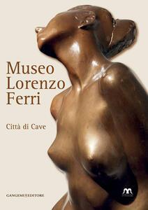 Museo Lorenzo Ferri. Città di Cave