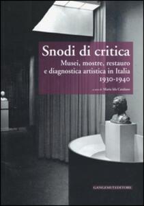 Snodi di critica. Musei, mostre, restauro e diagnostica artistica in Italia 1930-1940 - copertina