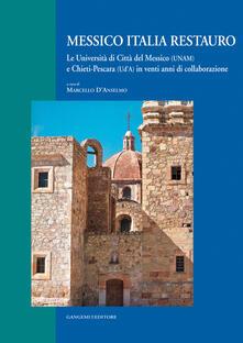 Messico Italia restauro. Le Università di Città del Messico (UNAM) e Chieti-Pescara (UdA) in venti anni di collaborazione. Ediz. italiana e spagnola.pdf