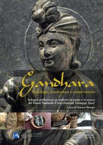 Gandhara. tecnologia, produzione e conservazione. Indagini preliminari su sculture in pietra e in stucco del Museo Nazionale d'Arte Orientale «Giuseppe Tucci» - copertina