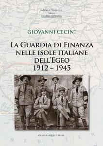 La guardia di finanza nelle isole italiane dell'Egeo (1912-1945) - Giovanni Cecini - copertina