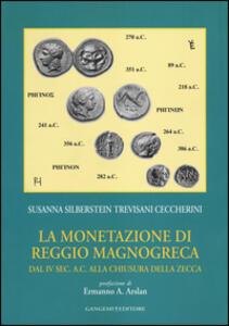 La monetazione di Reggio Magnogreca dal IV sec. a. C. alla chiusura della zecca - Susanna Silberstein Trevisani Ceccherini - copertina