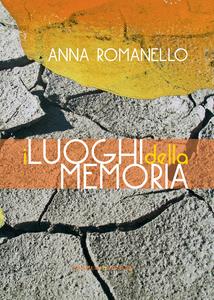 Libro I luoghi della memoria Anna Romanello