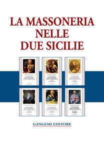 """La massoneria nelle due Sicilie. E i """"fratelli"""" meridionali del '700 - Ruggiero Di Castiglione - copertina"""