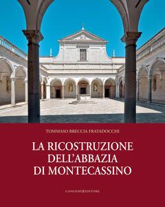 La ricostruzione dell'abbazia di Montecassino - Tommaso Breccia Fratadocchi - copertina