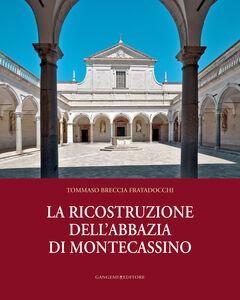 Libro La ricostruzione dell'abbazia di Montecassino Tommaso Breccia Fratadocchi