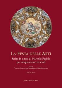 Libro La festa delle arti. Scritti in onore di Marcello Fagiolo per cinquant'anni di studi