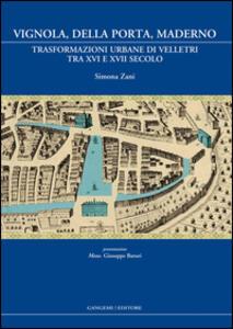 Vignola, Della Porta, Maderno. Trasformazioni urbane di Velletri tra XVI e XVII secolo - Simona Zani - copertina