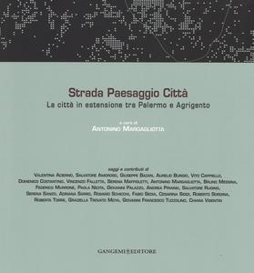 Libro Strada paesaggio città. La città in estensione tra Palermo e Agrigento
