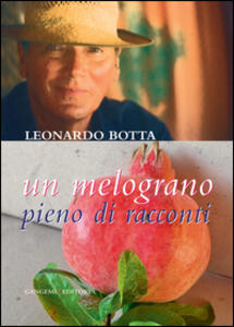 Un melograno pieno di racconti - Leonardo Botta - copertina