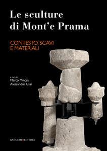 Le sculture di Mont'e Prama. Contesto, scavi e materiali - copertina