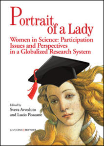 Portrait of a lady. Women in science: participation issues and perspectives in a globalized research system. Ediz. italiana e inglese - copertina
