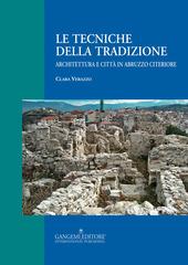 Le tecniche della tradizione. Architettura e città in Abruzzo citeriore
