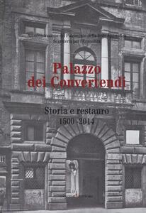 Palazzo dei Convertendi. Storia e restauro 1500-2014