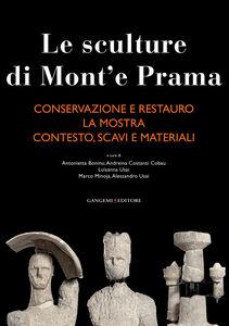 Libro Le sculture di Mont'e Prama: Conservazione e restauro-La mostra-Contesto, scavi e materiali. Ediz. illustrata