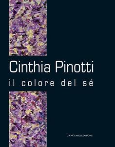Cinthia Pinotti. Il colore del sé. Catalogo della mostra (Roma, 14-28 gennaio 2015) - copertina