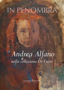 In penombra. Andrea Alfano nella collezione Di Vietri - copertina