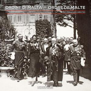 Ordine di Malta. Fotografie inedite 1880-1960. Ediz. italiana e francese - copertina