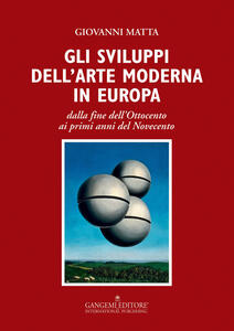 Gli sviluppi dell'arte moderna in Europa dalla fine dell'Ottocento ai primi anni del Novecento - Giovanni Matta - copertina