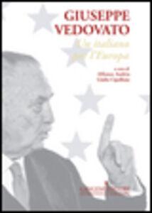Foto Cover di Giuseppe Vedovato. Un italiano per l'Europa, Libro di  edito da Gangemi