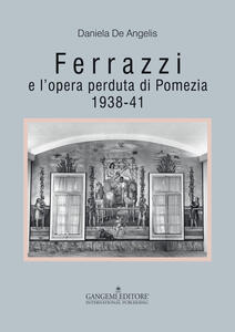Ferrazzi e l'opera perduta di Pomezia 1938-41 - Daniela De Angelis - copertina