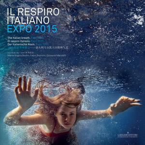 Il respiro italiano. Expo 2015. Ediz. italiana, inglese, spagnola e tedesca - copertina