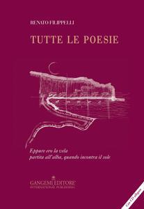 Tutte le poesie. Con CD-ROM - Renato Filippelli - copertina
